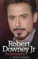 Robert Downey Jr:  The Biography
