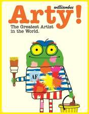 Arty! The Greatest Artist In The World