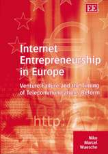 Internet Entrepreneurship in Europe – Venture Failure and the Timing of Telecommunications Reform