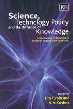 Science, Technology Policy and the Diffusion of Knowledge: Understanding the Dynamics of Innovation Systems in the Asia Pacific