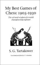 My Best Games of Chess:  1905-1930