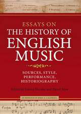 Essays on the History of English Music in Honour of John Caldwell – Sources, Style, Performance, Historiography