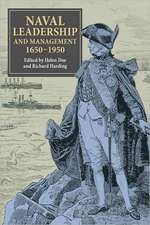 Naval Leadership and Management, 1650–1950