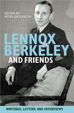Lennox Berkeley and Friends – Writings, Letters and Interviews