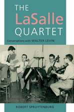 The LaSalle Quartet – Conversations with Walter Levin