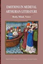 Emotions in Medieval Arthurian Literature – Body, Mind, Voice