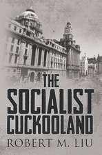 The Socialist Cuckooland:  A Child's Eye