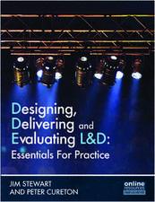 Designing, Delivering and Evaluating L&D : Essentials for Practice