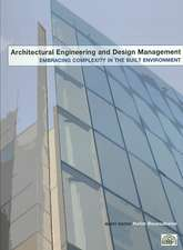 Architectural Engineering and Design Management:  Embracing Complexity in the Built Environment