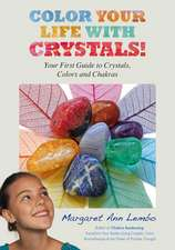 Color Your Life with Crystals