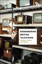 Remembering British Television: Audience, Archive and Industry