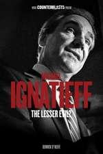 Michael Ignatieff:  The Lesser Evil?