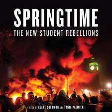 Springtime:  The New Student Rebellions