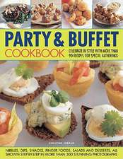 Party & Buffet Cookbook:  Celebrate in Style with More Than 90 Recipes for Special Gatherings