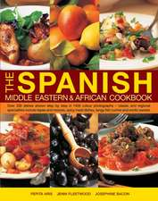 The Spanish, Middle Eastern & African Cookbook: Over 330 Dishes, Shown Step by Step in 1400 Photographs - Classic and Regional Specialities Include Ta