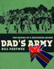 Dad's Army: The making of a TV legend