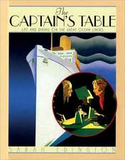 The Captain's Table: Life and Dining On the Great Ocean Liners