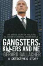 Gangsters, Killers and Me