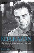 Elia Kazan: The Cinema of an American Outsider