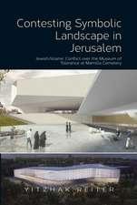 Contesting Symbolic Landscape in Jerusalem
