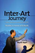 Inter-Art Journey: Exploring the Common Grounds of the Arts: Studies in Honor of Eli Rozik