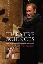 Theatre Sciences: A Plea for a Multidisciplinary Approach to Theatre Studies