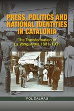 Press, Politics and National Identities in Catalonia: The Transformation of La Vanguardia, 18811931