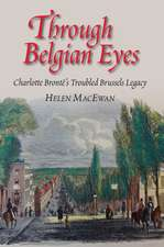 Through Belgian Eyes: Charlotte Bronts Troubled Brussels Legacy