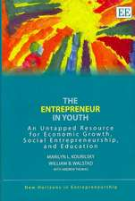 The Entrepreneur in Youth: An Untapped Resource for Economic Growth, Social Entrepreneurship, and Education