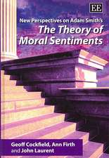 New Perspectives on Adam Smith`s Theory of Moral Sentiments