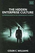 The Hidden Enterprise Culture: Entrepreneurship in the Underground Economy