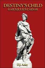Destiny's Child - Gaius Julius Caesar