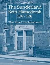 The Sunderland Beth Hamedresh 1889 - 1999