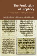 Production of Prophecy: Constructing Prophecy and Prophets in Yehud