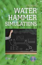 Water Hammer Simulations [With CDROM]:  Design and Performance Assessment