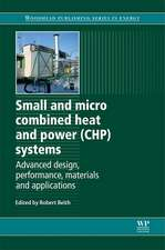 Small and Micro Combined Heat and Power (CHP) Systems: Advanced Design, Performance, Materials and Applications