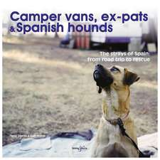 Camper Vans, Ex-Pats and Spanish Hounds:  From Road Trip to Rescue