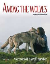 Among the Wolves:  Memoirs of a Wolf Handler