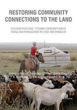 Restoring Community Connections to the Land: Building Resilience Through Community-based Rangeland Management in China and Mongolia