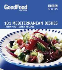 Good Food:  101 Mediterranean Dishes Tried-And-Tested Recipes