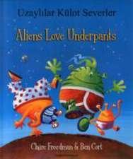 Freedman, C: Aliens Love Underpants in Turkish & English