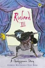 A Shakespeare Story: Richard III