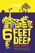 Six Feet Deep