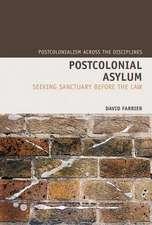 Postcolonial Asylum: Seeking Sanctuary before the Law