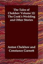 The Tales of Chekhov, Volume 12:  The Cook's Wedding and Other Stories
