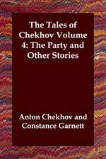 The Tales of Chekhov, Volume 4:  The Party and Other Stories