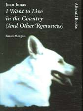 Joan Jonas – I Want to Live in the Country (And Other Romances)