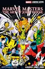 Marvel Masters: The Art Of John Byrne