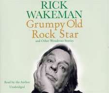 Grumpy Old Rockstar and Other Wondrous Stories CD