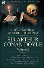 The Collected Supernatural and Weird Fiction of Sir Arthur Conan Doyle